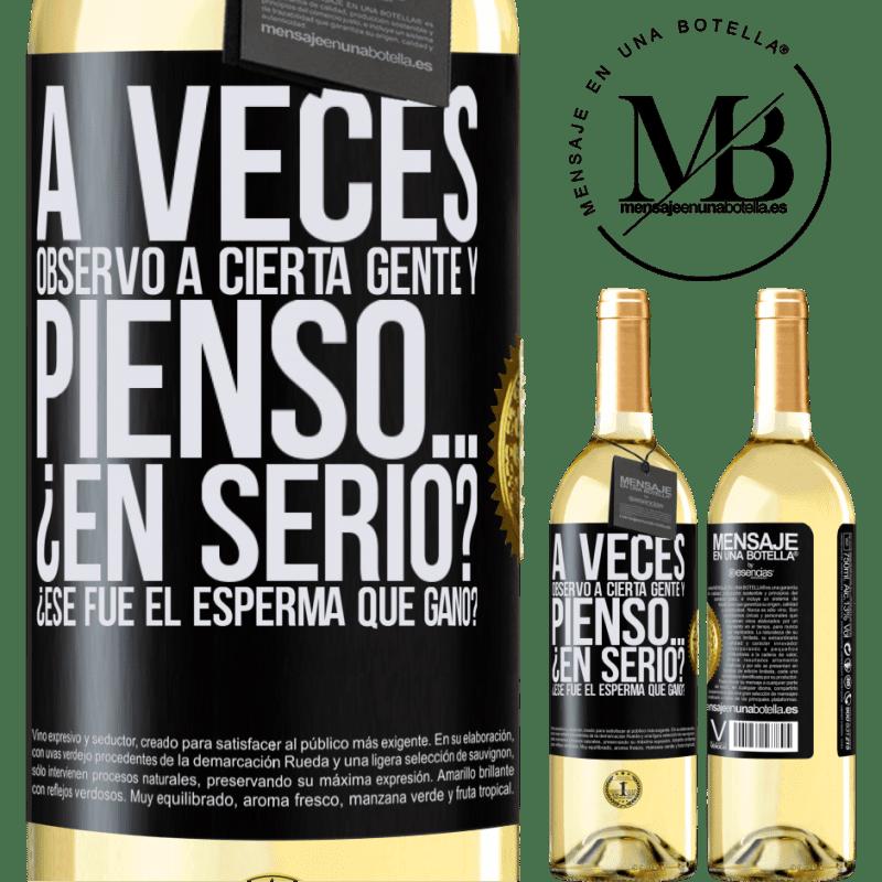24,95 € Envoi gratuit   Vin blanc Édition WHITE Parfois, je regarde certaines personnes et je pense ... Vraiment? C'est le sperme qui a gagné? Étiquette Noire. Étiquette personnalisable Vin jeune Récolte 2020 Verdejo