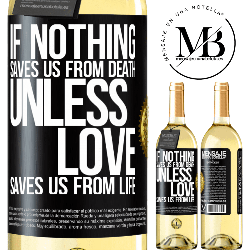 24,95 € Free Shipping   White Wine WHITE Edition If nothing saves us from death, unless love saves us from life Black Label. Customizable label Young wine Harvest 2020 Verdejo