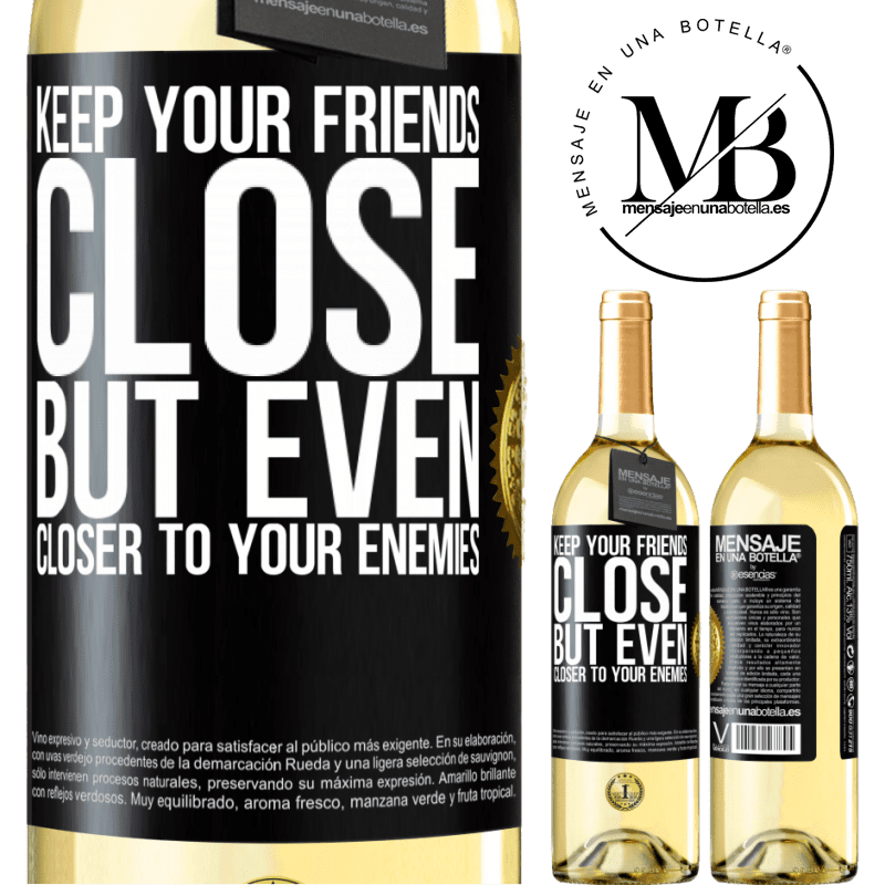 24,95 € Free Shipping | White Wine WHITE Edition Keep your friends close, but even closer to your enemies Black Label. Customizable label Young wine Harvest 2020 Verdejo