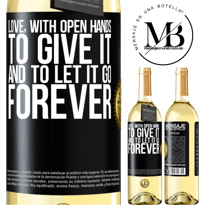 24,95 € Free Shipping | White Wine WHITE Edition Love, with open hands. To give it, and to let it go. Forever Black Label. Customizable label Young wine Harvest 2020 Verdejo