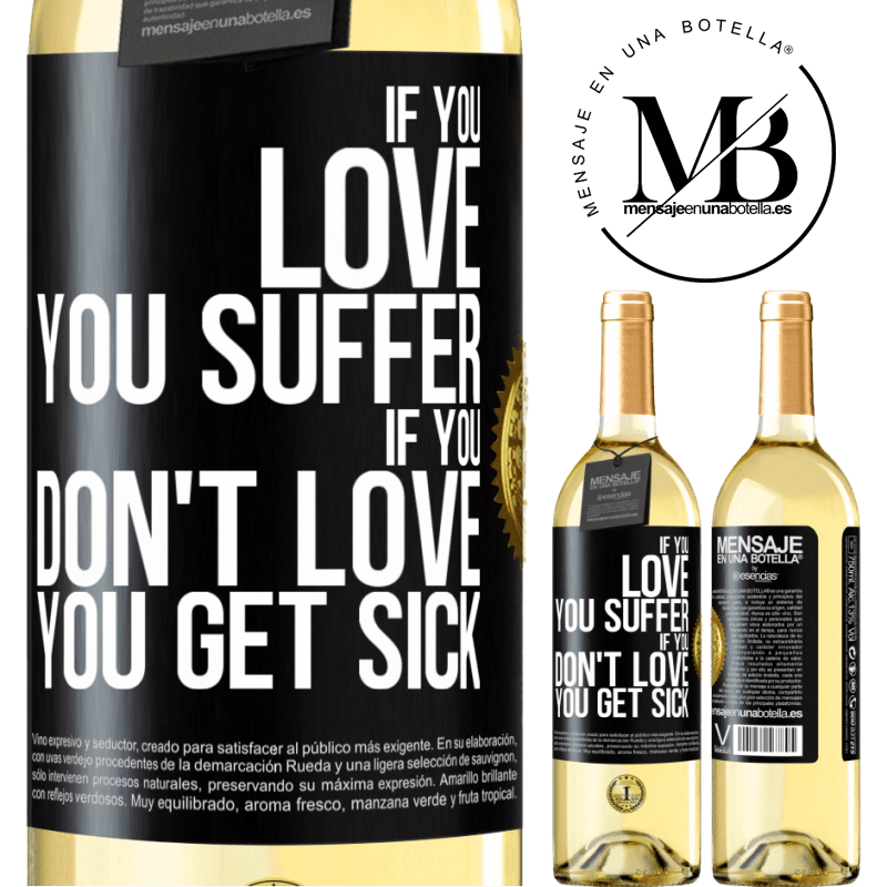 24,95 € Free Shipping   White Wine WHITE Edition If you love, you suffer. If you don't love, you get sick Black Label. Customizable label Young wine Harvest 2020 Verdejo