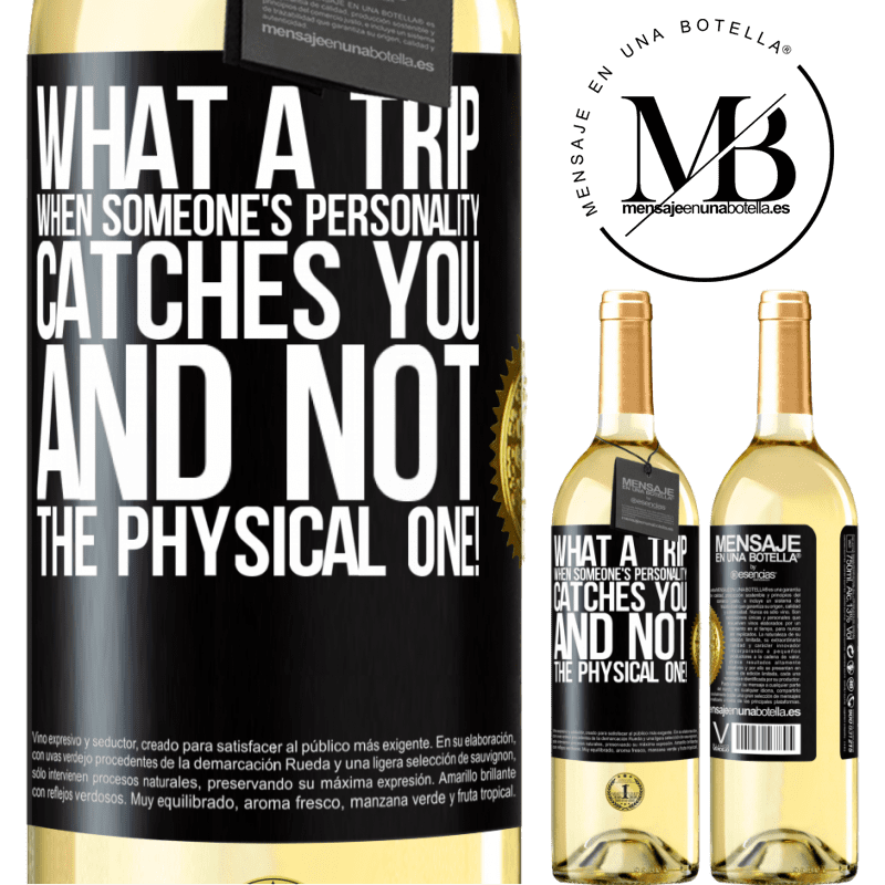 24,95 € Free Shipping   White Wine WHITE Edition what a trip when someone's personality catches you and not the physical one! Black Label. Customizable label Young wine Harvest 2020 Verdejo