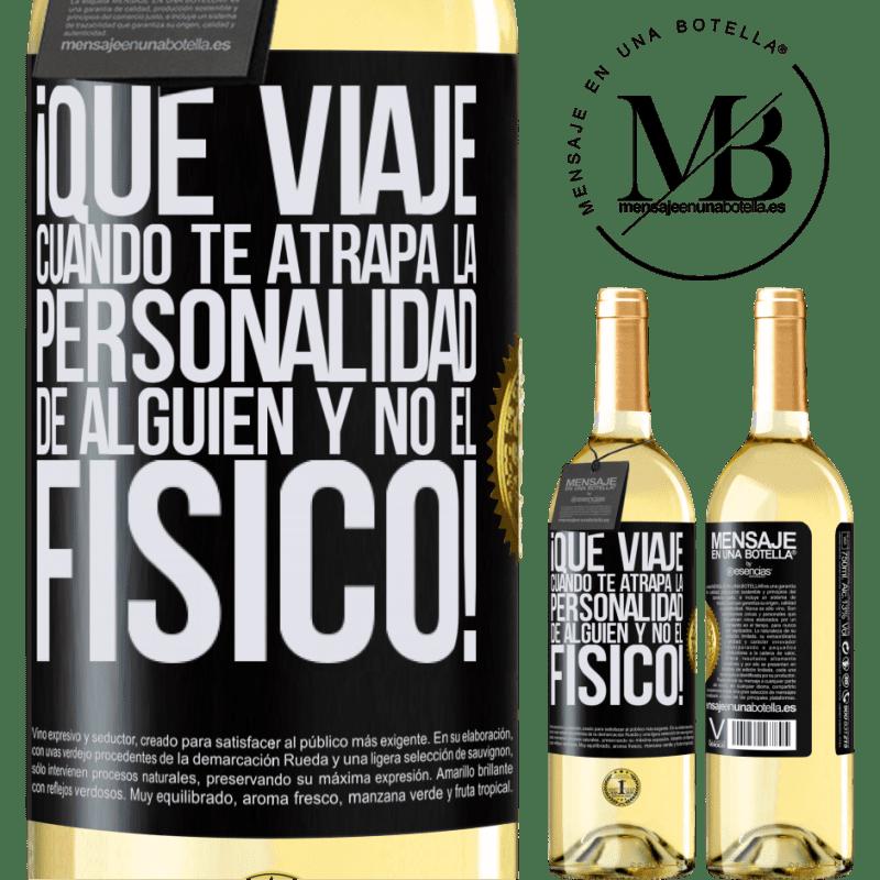 24,95 € Envoi gratuit | Vin blanc Édition WHITE quel voyage quand la personnalité de quelqu'un vous attrape et non la physique! Étiquette Noire. Étiquette personnalisable Vin jeune Récolte 2020 Verdejo