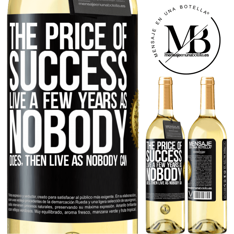 24,95 € Free Shipping | White Wine WHITE Edition The price of success. Live a few years as nobody does, then live as nobody can Black Label. Customizable label Young wine Harvest 2020 Verdejo