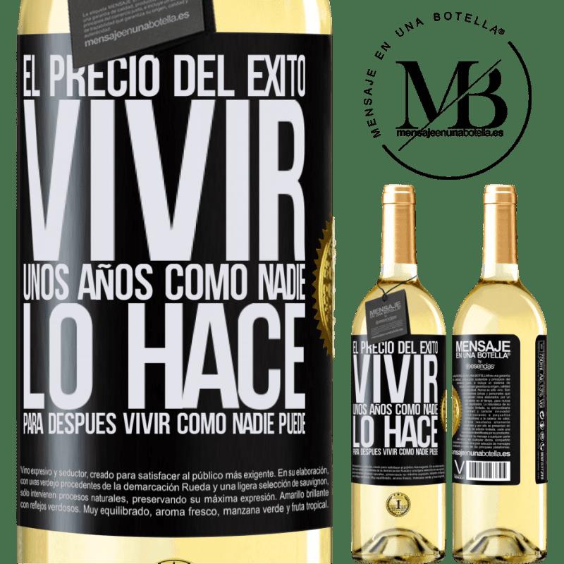24,95 € Envoi gratuit | Vin blanc Édition WHITE Le prix du succès. Vivez quelques années comme personne, puis vivez comme personne ne peut Étiquette Noire. Étiquette personnalisable Vin jeune Récolte 2020 Verdejo