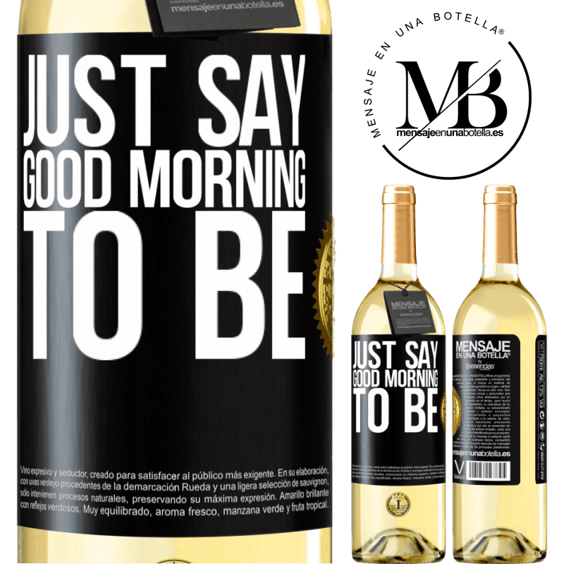 24,95 € Free Shipping   White Wine WHITE Edition Just say Good morning to be Black Label. Customizable label Young wine Harvest 2020 Verdejo