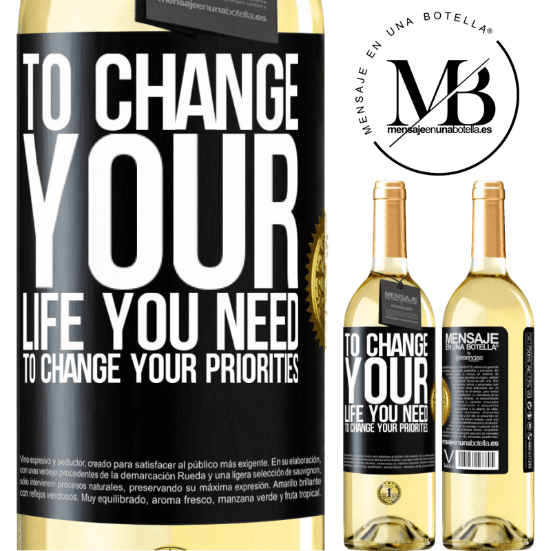 24,95 € Free Shipping | White Wine WHITE Edition To change your life you need to change your priorities Black Label. Customizable label Young wine Harvest 2020 Verdejo