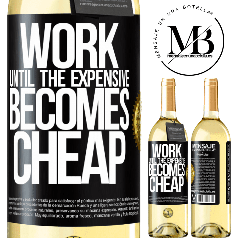 24,95 € Free Shipping | White Wine WHITE Edition Work until the expensive becomes cheap Black Label. Customizable label Young wine Harvest 2020 Verdejo