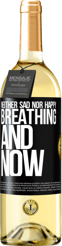 24,95 € Free Shipping | White Wine WHITE Edition Neither sad nor happy. Breathing and now Black Label. Customizable label Young wine Harvest 2020 Verdejo