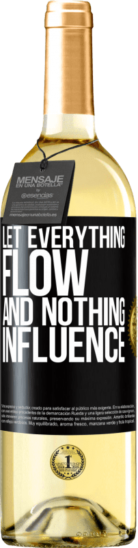 24,95 € Free Shipping | White Wine WHITE Edition Let everything flow and nothing influence Black Label. Customizable label Young wine Harvest 2020 Verdejo