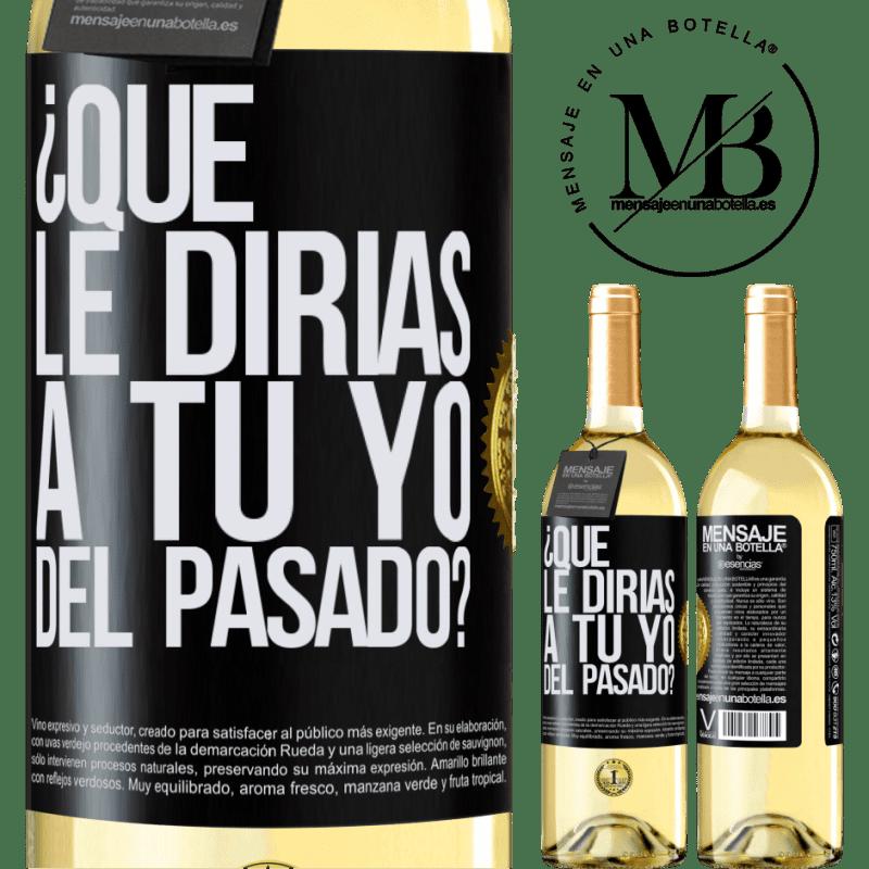 24,95 € Envoi gratuit | Vin blanc Édition WHITE que diriez-vous à vous-même du passé? Étiquette Noire. Étiquette personnalisable Vin jeune Récolte 2020 Verdejo