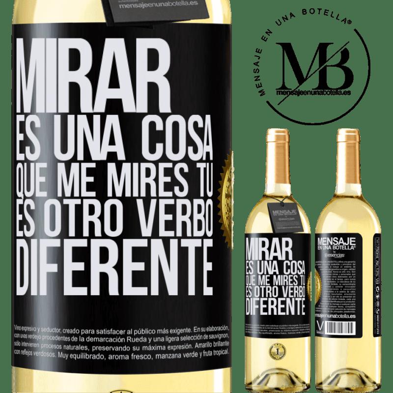 24,95 € Envoi gratuit   Vin blanc Édition WHITE Regarder est une chose. Regardez-moi, vous êtes un autre verbe différent Étiquette Noire. Étiquette personnalisable Vin jeune Récolte 2020 Verdejo