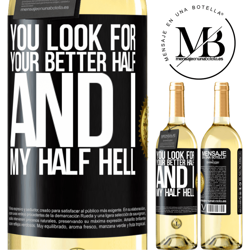 24,95 € Free Shipping | White Wine WHITE Edition You look for your better half, and I, my half hell Black Label. Customizable label Young wine Harvest 2020 Verdejo