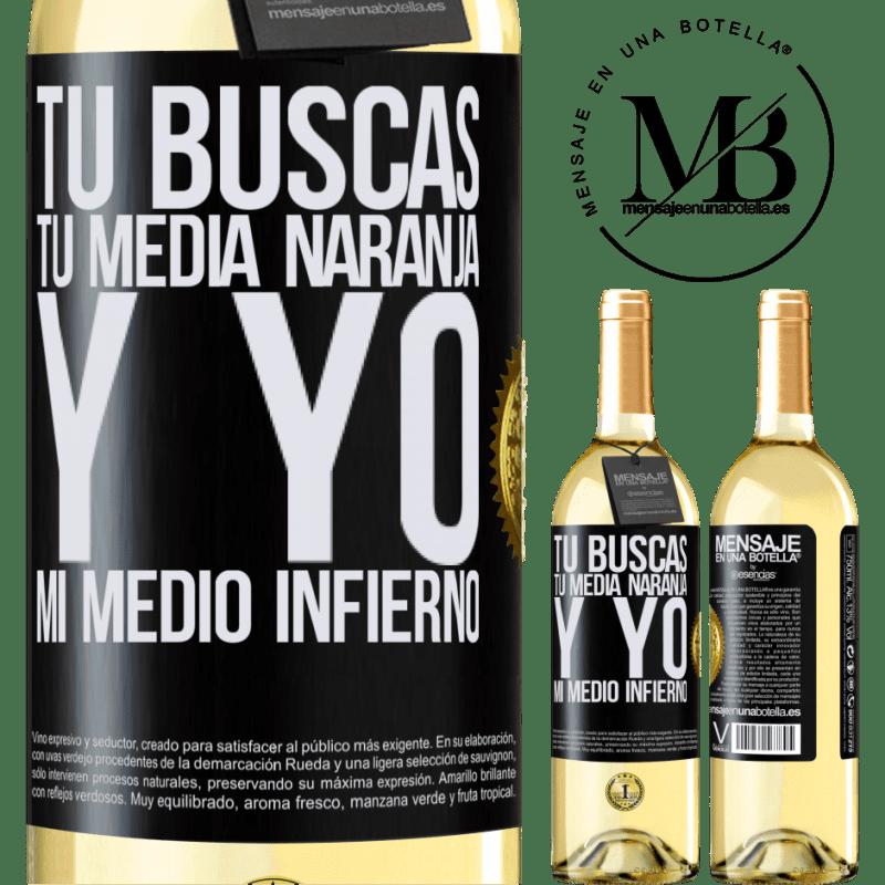24,95 € Envío gratis | Vino Blanco Edición WHITE Tú buscas tu media naranja, y yo, mi medio infierno Etiqueta Negra. Etiqueta personalizable Vino joven Cosecha 2020 Verdejo