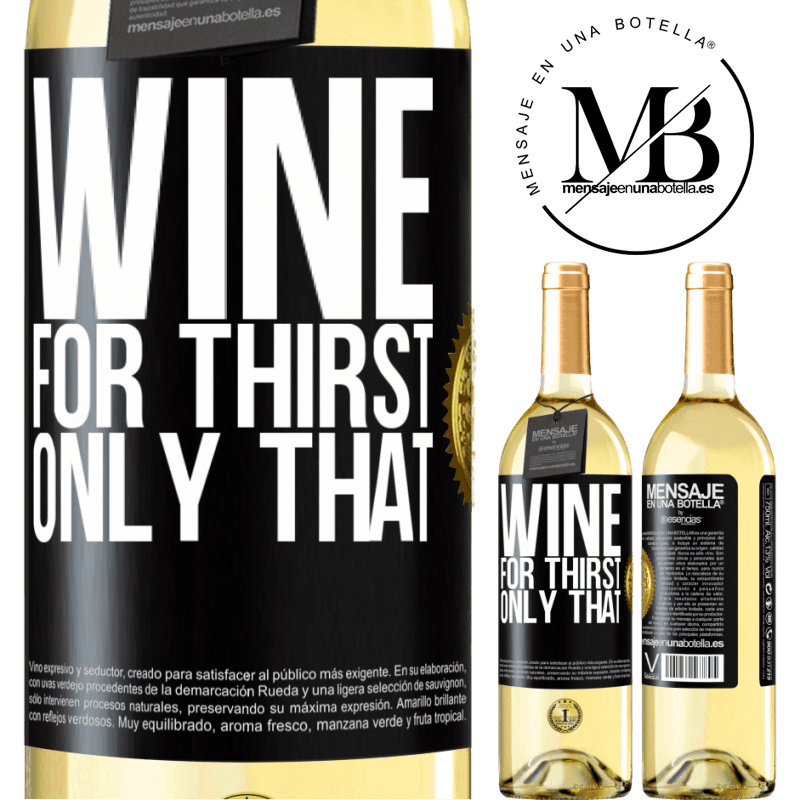 24,95 € Free Shipping | White Wine WHITE Edition He came for thirst. Only that Black Label. Customizable label Young wine Harvest 2020 Verdejo