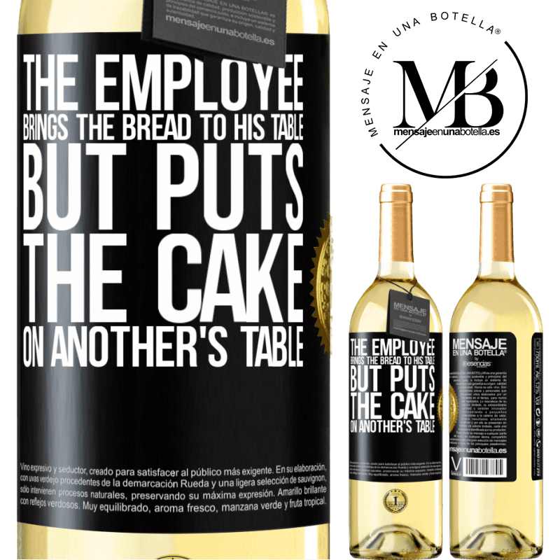 24,95 € Free Shipping | White Wine WHITE Edition The employee brings the bread to his table, but puts the cake on another's table Black Label. Customizable label Young wine Harvest 2020 Verdejo