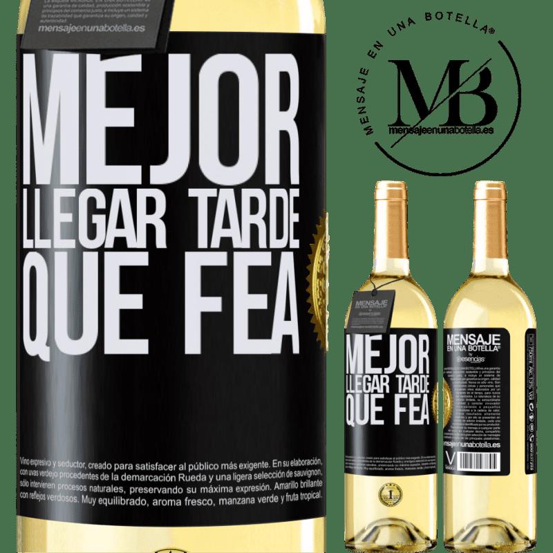 24,95 € Envoi gratuit | Vin blanc Édition WHITE Mieux vaut être en retard que laid Étiquette Noire. Étiquette personnalisable Vin jeune Récolte 2020 Verdejo