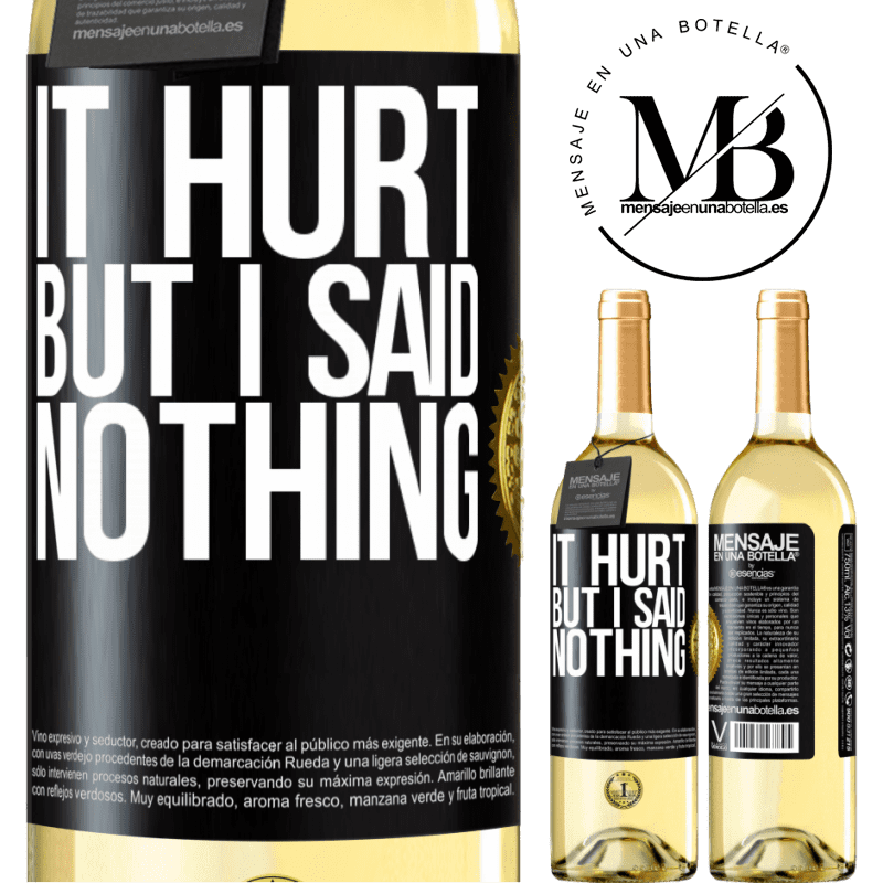 24,95 € Free Shipping | White Wine WHITE Edition It hurt, but I said nothing Black Label. Customizable label Young wine Harvest 2020 Verdejo