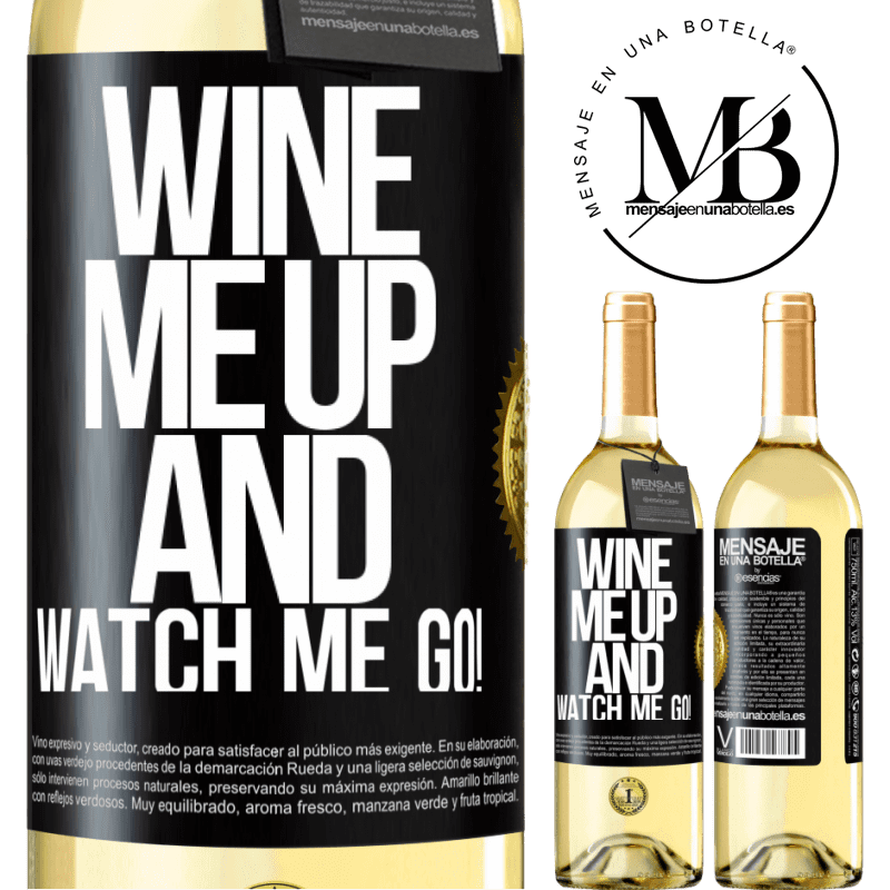 24,95 € Free Shipping   White Wine WHITE Edition Wine me up and watch me go! Black Label. Customizable label Young wine Harvest 2020 Verdejo