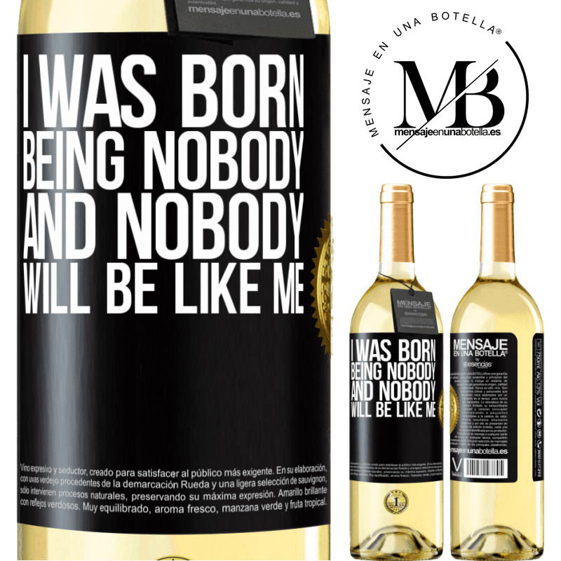24,95 € Free Shipping   White Wine WHITE Edition I was born being nobody. And nobody will be like me Black Label. Customizable label Young wine Harvest 2020 Verdejo
