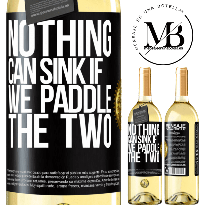 24,95 € Free Shipping | White Wine WHITE Edition Nothing can sink if we paddle the two Black Label. Customizable label Young wine Harvest 2020 Verdejo