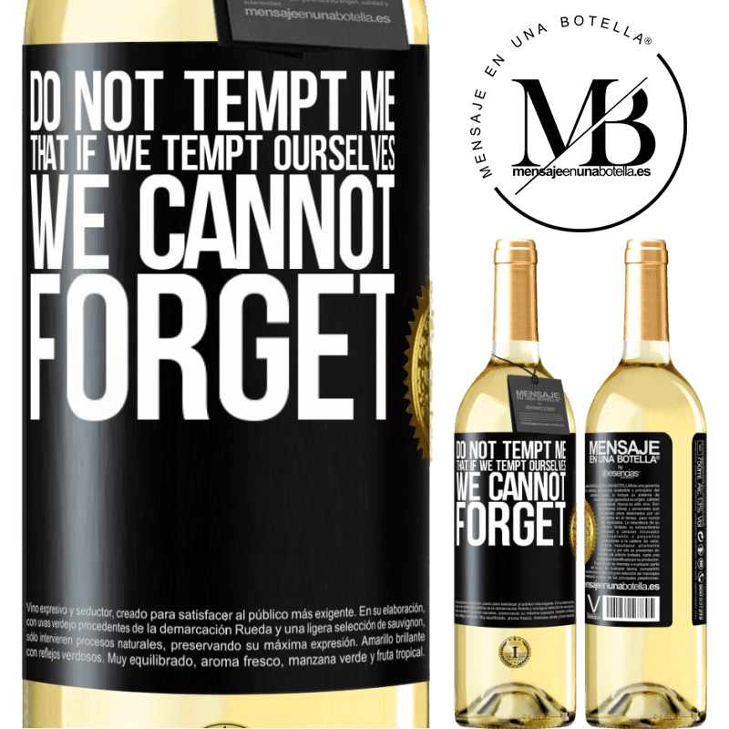 24,95 € Free Shipping   White Wine WHITE Edition Do not tempt me, that if we tempt ourselves we cannot forget Black Label. Customizable label Young wine Harvest 2020 Verdejo