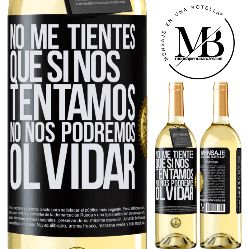 24,95 € Envío gratis | Vino Blanco Edición WHITE No me tientes, que si nos tentamos no nos podremos olvidar Etiqueta Negra. Etiqueta personalizable Vino joven Cosecha 2020 Verdejo