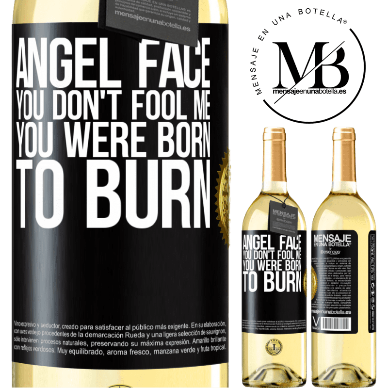 24,95 € Free Shipping   White Wine WHITE Edition Angel face, you don't fool me, you were born to burn Black Label. Customizable label Young wine Harvest 2020 Verdejo