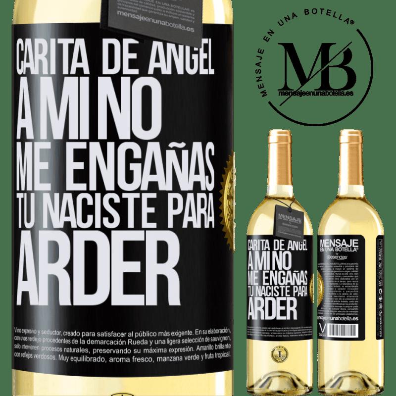 24,95 € Envío gratis   Vino Blanco Edición WHITE Carita de ángel, a mí no me engañas, tú naciste para arder Etiqueta Negra. Etiqueta personalizable Vino joven Cosecha 2020 Verdejo