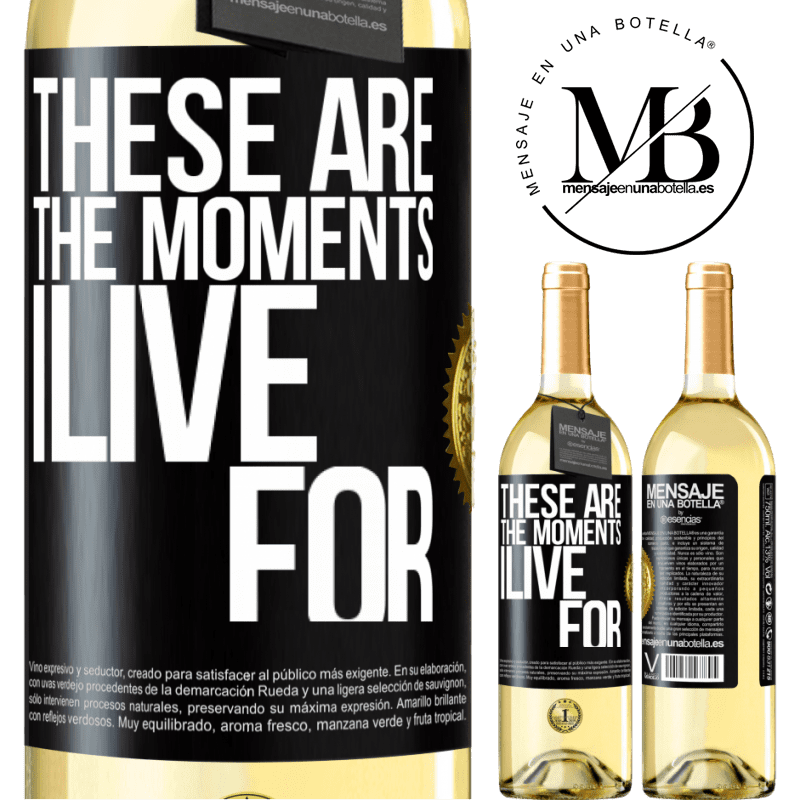 24,95 € Free Shipping | White Wine WHITE Edition These are the moments I live for Black Label. Customizable label Young wine Harvest 2020 Verdejo