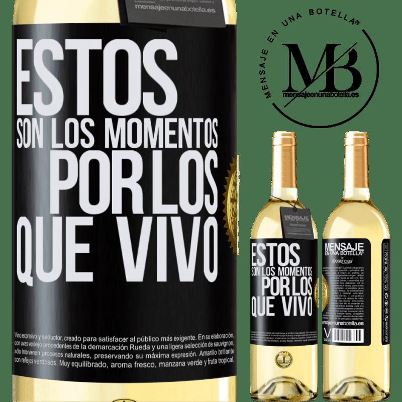 24,95 € Envoi gratuit | Vin blanc Édition WHITE Ce sont les moments pour lesquels je vis Étiquette Noire. Étiquette personnalisable Vin jeune Récolte 2020 Verdejo