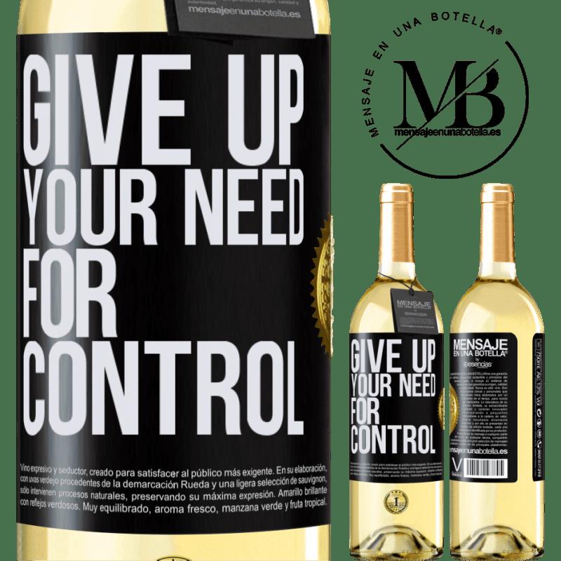 24,95 € Envío gratis | Vino Blanco Edición WHITE Give up your need for control Etiqueta Negra. Etiqueta personalizable Vino joven Cosecha 2020 Verdejo