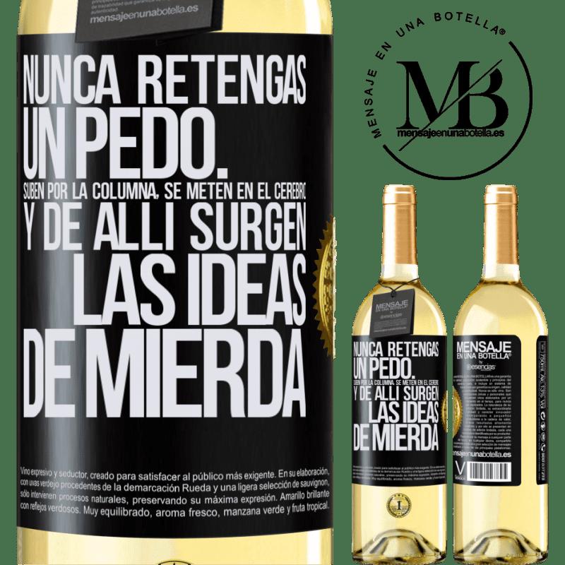 24,95 € Envoi gratuit   Vin blanc Édition WHITE Ne tenez jamais un pet. Ils montent dans la colonne, pénètrent dans le cerveau et de là naissent des idées de merde Étiquette Noire. Étiquette personnalisable Vin jeune Récolte 2020 Verdejo