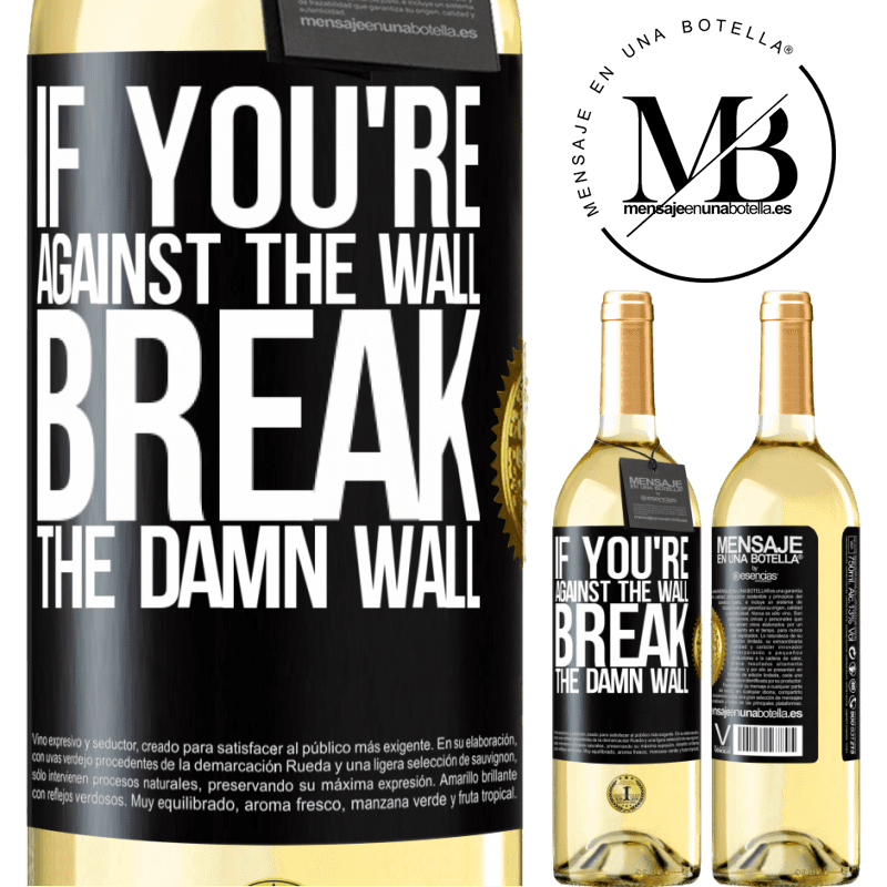 24,95 € Free Shipping   White Wine WHITE Edition If you're against the wall, break the damn wall Black Label. Customizable label Young wine Harvest 2020 Verdejo