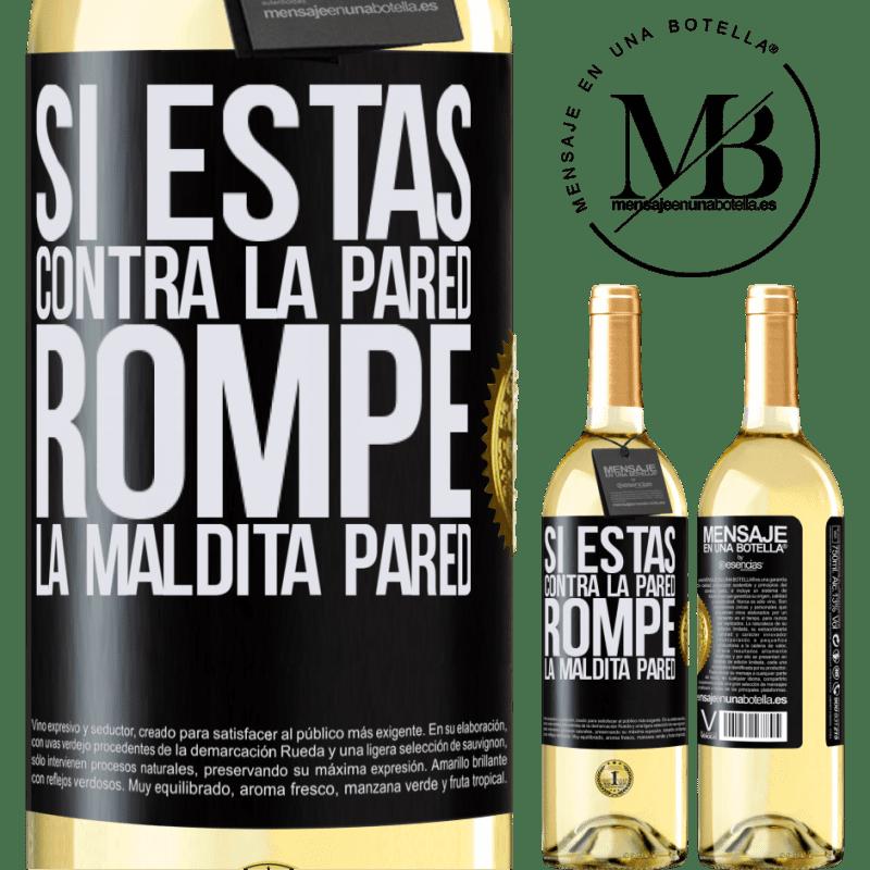 24,95 € Envío gratis | Vino Blanco Edición WHITE Si estás contra la pared, rompe la maldita pared Etiqueta Negra. Etiqueta personalizable Vino joven Cosecha 2020 Verdejo