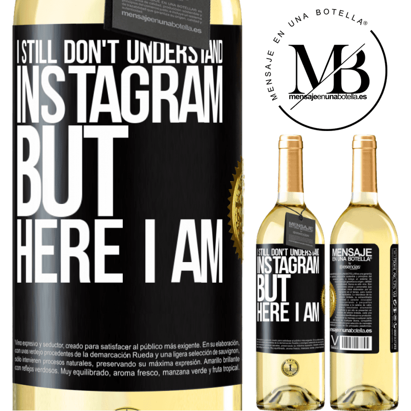 24,95 € Free Shipping | White Wine WHITE Edition I still don't understand Instagram, but here I am Black Label. Customizable label Young wine Harvest 2020 Verdejo