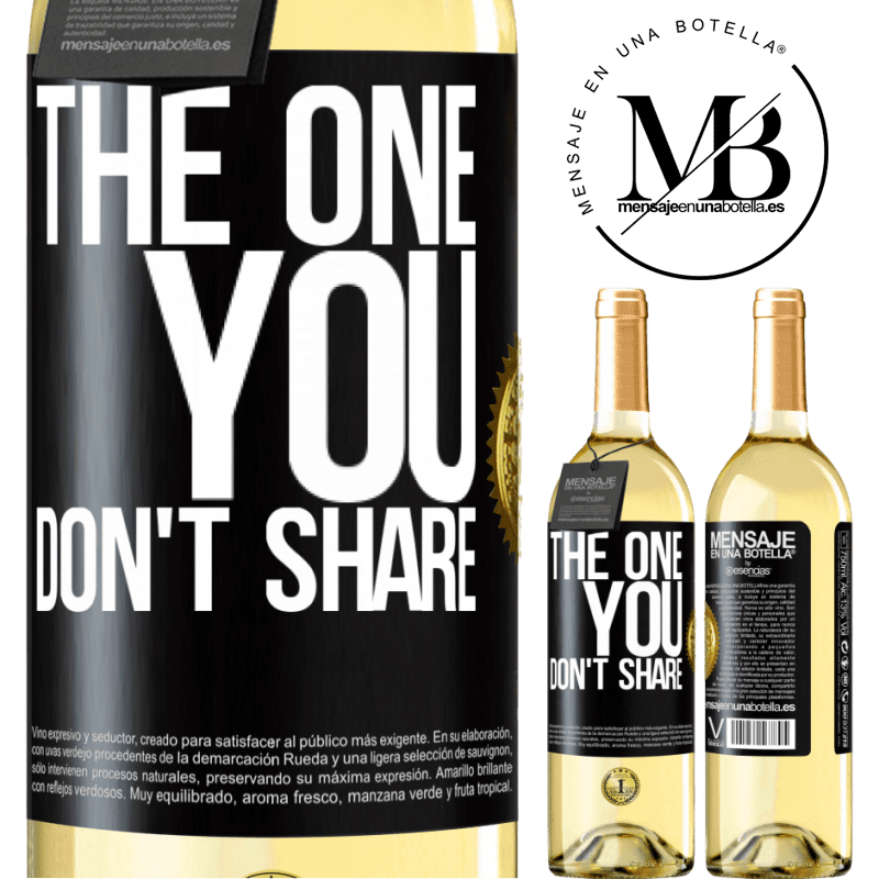24,95 € Free Shipping   White Wine WHITE Edition The one you don't share Black Label. Customizable label Young wine Harvest 2020 Verdejo