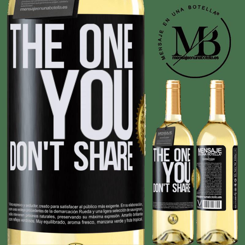 24,95 € Envío gratis   Vino Blanco Edición WHITE The one you don't share Etiqueta Negra. Etiqueta personalizable Vino joven Cosecha 2020 Verdejo