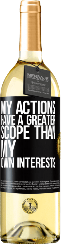 24,95 € Free Shipping | White Wine WHITE Edition My actions have a greater scope than my own interests Black Label. Customizable label Young wine Harvest 2020 Verdejo