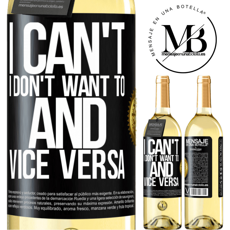 24,95 € Free Shipping   White Wine WHITE Edition I can't, I don't want to, and vice versa Black Label. Customizable label Young wine Harvest 2020 Verdejo