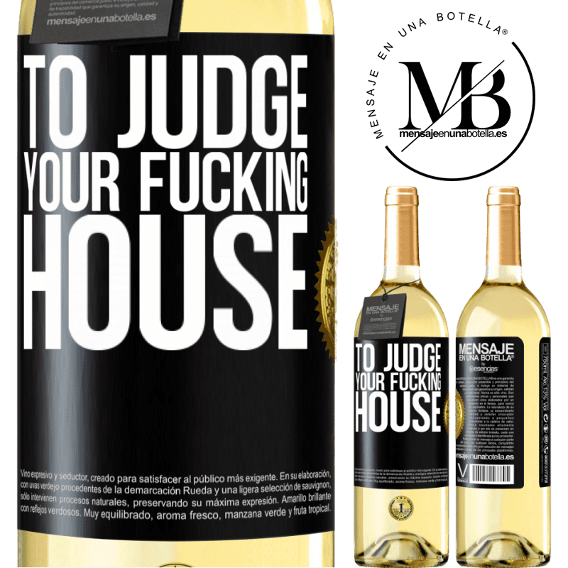 24,95 € Free Shipping   White Wine WHITE Edition To judge your fucking house Black Label. Customizable label Young wine Harvest 2020 Verdejo