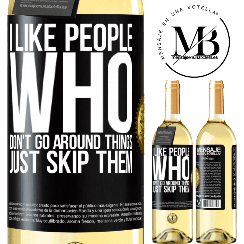24,95 € Free Shipping | White Wine WHITE Edition I like people who don't go around things, just skip them Black Label. Customizable label Young wine Harvest 2020 Verdejo