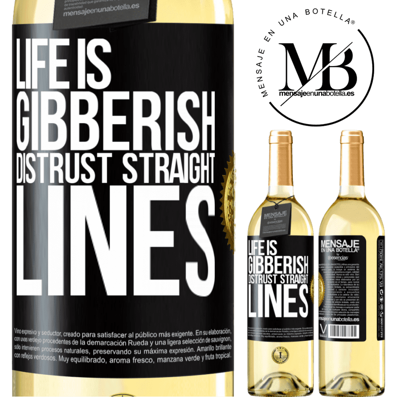 24,95 € Free Shipping | White Wine WHITE Edition Life is gibberish, distrust straight lines Black Label. Customizable label Young wine Harvest 2020 Verdejo
