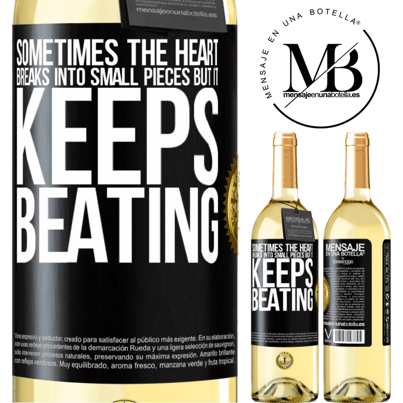 24,95 € Free Shipping   White Wine WHITE Edition Sometimes the heart breaks into small pieces, but it keeps beating Black Label. Customizable label Young wine Harvest 2020 Verdejo