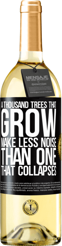 24,95 € Free Shipping | White Wine WHITE Edition A thousand trees that grow make less noise than one that collapses Black Label. Customizable label Young wine Harvest 2020 Verdejo