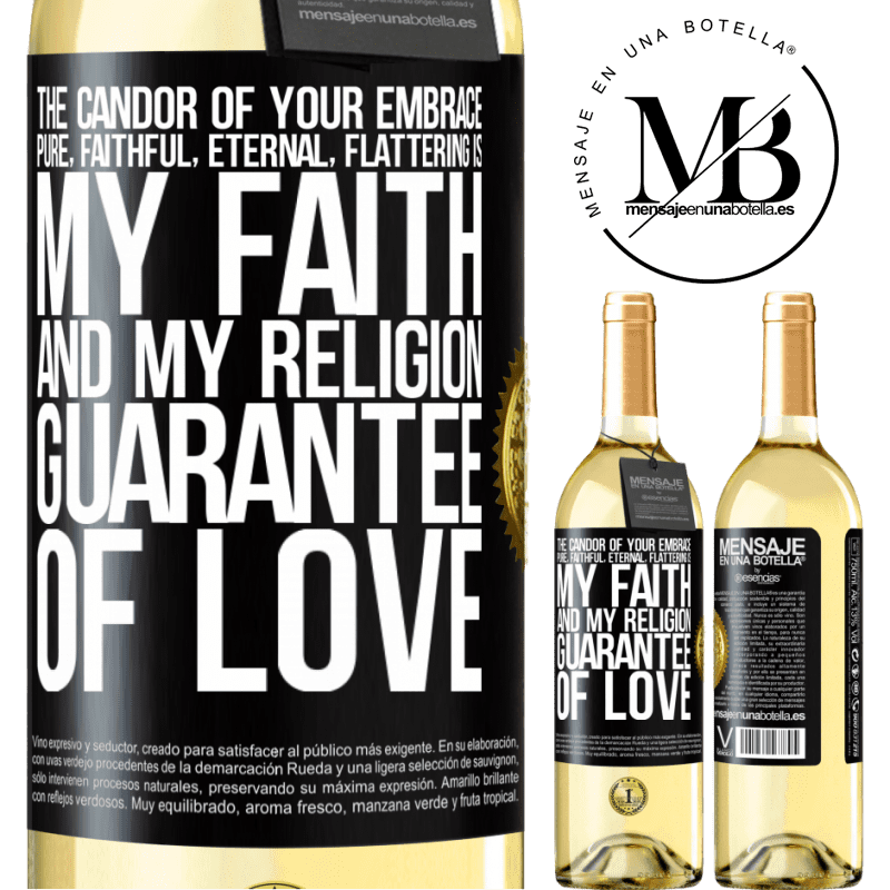 24,95 € Free Shipping | White Wine WHITE Edition The candor of your embrace, pure, faithful, eternal, flattering, is my faith and my religion, guarantee of love Black Label. Customizable label Young wine Harvest 2020 Verdejo