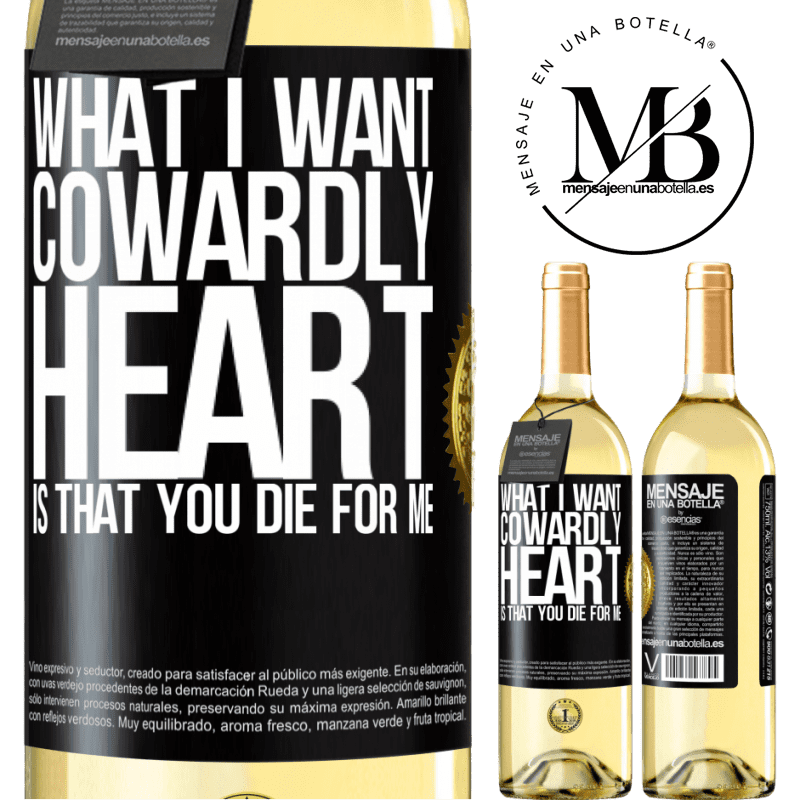 24,95 € Free Shipping   White Wine WHITE Edition What I want, cowardly heart, is that you die for me Black Label. Customizable label Young wine Harvest 2020 Verdejo