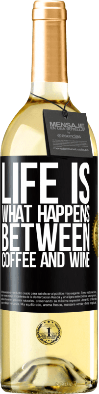 24,95 € Free Shipping | White Wine WHITE Edition Life is what happens between coffee and wine Black Label. Customizable label Young wine Harvest 2020 Verdejo