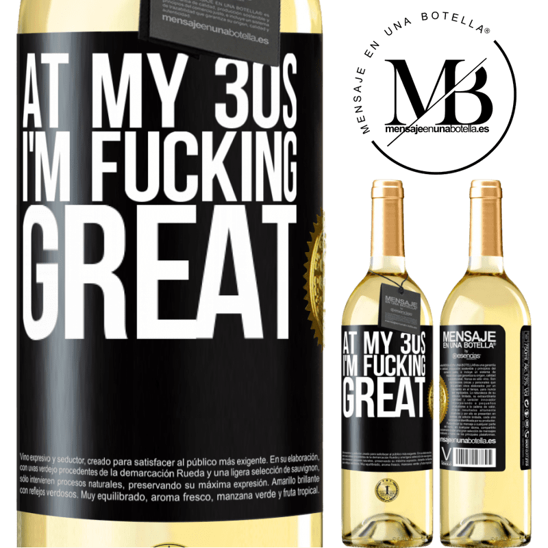 24,95 € Free Shipping | White Wine WHITE Edition At my 30s, I'm fucking great Black Label. Customizable label Young wine Harvest 2020 Verdejo