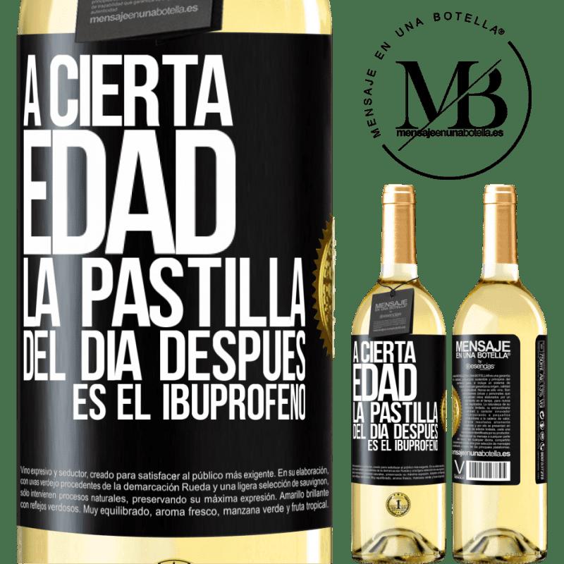 24,95 € Envoi gratuit | Vin blanc Édition WHITE À un certain âge, la pilule du lendemain est l'ibuprofène Étiquette Noire. Étiquette personnalisable Vin jeune Récolte 2020 Verdejo